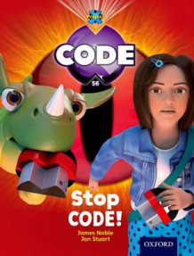 Project X Code: Control Stop Code! av James Noble, Karen Ball og Marilyn Joyce (Heftet)