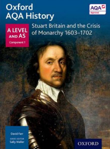 Oxford AQA History for A Level: Stuart Britain and the Crisis of Monarchy 1603-1702 av David Farr (Heftet)