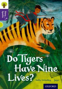 Oxford Reading Tree Story Sparks: Oxford Level 11: Do Tigers Have Nine Lives? av Sally Grindley (Heftet)