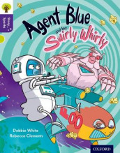 Oxford Reading Tree Story Sparks: Oxford Level 11: Agent Blue and the Swirly Whirly av Debbie White (Heftet)