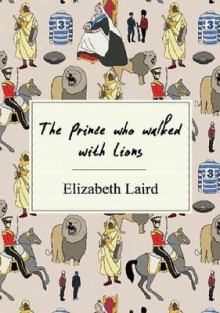 Rollercoasters: The Prince Who Walked with Lions av Elizabeth Laird (Blandet mediaprodukt)