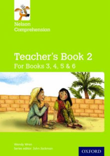 Nelson Comprehension: Years 3, 4, 5 & 6/Primary 4, 5, 6 & 7: Teacher's Book for Books 3, 4, 5 & 6 av Wendy Wren (Heftet)