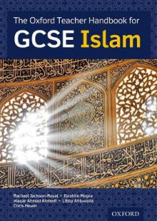 The Oxford Teacher Handbook for GCSE Islam av Libby Ahluwalia, Ibrahim Mogra, Waqar Ahmedi, Dr Rachael Jackson-Royal og Chris Hewer (Heftet)