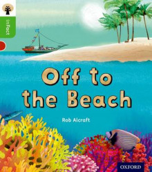 Oxford Reading Tree Infact: Oxford Level 2: Off to the Beach av Rob Alcraft (Heftet)