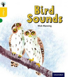 Oxford Reading Tree Infact: Oxford Level 5: Bird Sounds av Mick Manning og Brita Granstrom (Heftet)