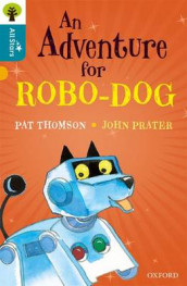 Oxford Reading Tree All Stars: Oxford Level 9 An Adventure for Robo-dog av John Prater, Alison Sage og Pat Thomson (Heftet)