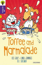 Oxford Reading Tree All Stars: Oxford Level 11 Toffee and Marmalade av Kes Gray, Linda Jennings og Alison Sage (Heftet)