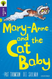 Oxford Reading Tree All Stars: Oxford Level 11 Mary-Anne and the Cat Baby av Alison Sage, Dee Shulman og Pat Thomson (Heftet)