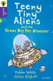Oxford Reading Tree All Stars: Oxford Level 11: Teeny Tiny Aliens and the Great Big Pet Disaster av Debbie White (Heftet)