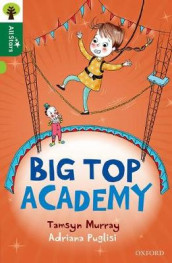 Oxford Reading Tree All Stars: Oxford Level 12                : Big Top Academy av Tamsyn Murray (Heftet)