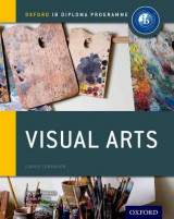 Omslag - IB Visual Arts Course Book: Oxford IB Diploma Programme