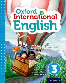 Oxford International Primary English Student Book 3 av Izabella Hearn, Myra Murby og Moira Brown (Heftet)