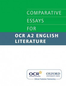 Comparative Essays for OCR A2 English Literature av Julian Thompson, David Johnson, David Cockburn, Lynn Robson, Catherine Thompson, Anna Beer og Peter S. Doughty (Heftet)