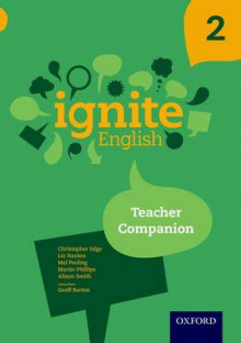 Ignite English: Teacher Companion 2 av Christopher Edge, Liz Hanton, Mel Peeling, Martin Phillips, Alison Smith og Geoff Barton (Heftet)