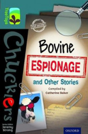 Oxford Reading Tree TreeTops Chucklers: Level 19: Bovine Espionage and Other Stories av Catherine Baker, Simon Cheshire, Josephine Feeney, Morris Gleitzman, Astrid Lindgren, Terry Pratchett og Jeremy Strong (Heftet)