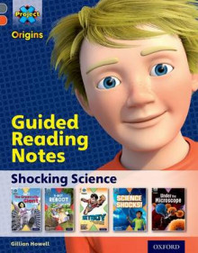 Project X Origins: Grey Book Band, Oxford Level 13: Shocking Science: Guided reading notes av Gillian Howell (Heftet)