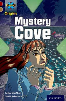 Project X Origins: Dark Red Book Band, Oxford Level 18: Mystery Cove av Cathy MacPhail (Heftet)