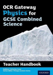 OCR Gateway GCSE Physics for Combined Science Teacher Handbook av Catherine Jones (Heftet)