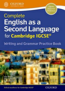 Complete English as a Second Language for Cambridge IGCSE Writing and Grammar Practice Book av Lucy Bowley og Alan Jenkins (Heftet)