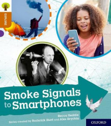 Oxford Reading Tree Explore with Biff, Chip and Kipper: Oxford Level 8: Smoke Signals to Smartphones av Becca Heddle (Heftet)