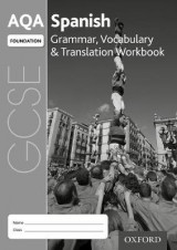 Omslag - AQA GCSE Spanish: Foundation: Grammar, Vocabulary & Translation Workbook