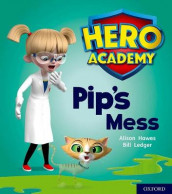 Hero Academy: Oxford Level 2, Red Book Band: Pip's Mess av Alison Hawes (Heftet)