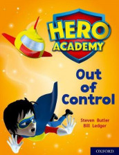 Hero Academy: Oxford Level 8, Purple Book Band: Out of Control av Steven Butler (Heftet)