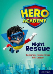 Hero Academy: Oxford Level 9, Gold Book Band: Night Rescue av Benjamin Hulme-Cross (Heftet)