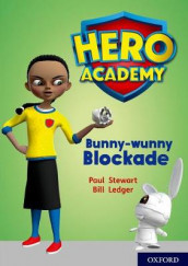 Hero Academy: Oxford Level 11, Lime Book Band: Bunny-wunny Blockade av Paul Stewart (Heftet)