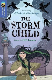 Oxford Reading Tree TreeTops Greatest Stories: Oxford Level 17: The Storm Child av Gill Lewis (Heftet)
