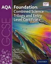 AQA GCSE Foundation: Combined Science Trilogy and Entry Level Certificate Student Book av Jim Breithaupt, Ann Fullick, Sam Holyman, Catherine Jones, Jo Locke og Lawrie Ryan (Heftet)