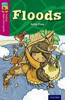 Oxford Reading Tree TreeTops Myths and Legends: Level 10: Floods av Sally Prue (Heftet)