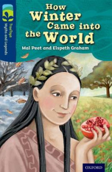 Oxford Reading Tree TreeTops Myths and Legends: Level 14: How Winter Came into the World av Mal Peet og Elspeth Graham (Heftet)