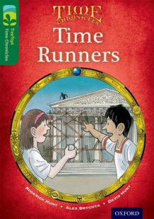 Oxford Reading Tree TreeTops Time Chronicles: Level 12: Time Runners av Roderick Hunt og David Hunt (Heftet)