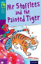 Oxford Reading Tree TreeTops Fiction: Level 9: Mr Stofflees and the Painted Tiger av Robin Mellor (Heftet)