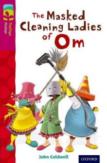Oxford Reading Tree TreeTops Fiction: Level 10: The Masked Cleaning Ladies of Om av John Coldwell (Heftet)