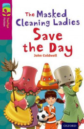 Oxford Reading Tree TreeTops Fiction: Level 10: The Masked Cleaning Ladies Save the Day av John Coldwell (Heftet)
