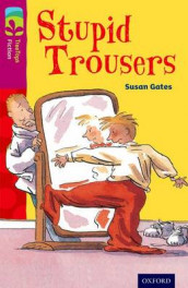 Oxford Reading Tree TreeTops Fiction: Level 10 More Pack A: Stupid Trousers av Susan Gates (Heftet)