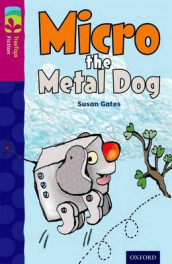 Oxford Reading Tree TreeTops Fiction: Level 10 More Pack B: Micro the Metal Dog av Susan Gates (Heftet)