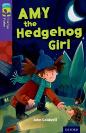 Oxford Reading Tree TreeTops Fiction: Level 11: Amy the Hedgehog Girl av John Coldwell (Heftet)