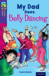 Oxford Reading Tree TreeTops Fiction: Level 11 More Pack B: My Dad Does Belly Dancing av Susan Gates (Heftet)