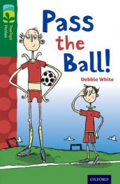 Oxford Reading Tree TreeTops Fiction: Level 12 More Pack A: Pass the Ball! av Debbie White (Heftet)