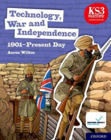 KS3 History 4th Edition: Technology, War and Independence 1901-Present Day Student Book av Aaron Wilkes (Heftet)