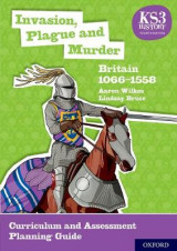 Omslag - KS3 History 4th Edition: Invasion, Plague and Murder: Britain 1066-1558 Curriculum and Assessment Planning Guide