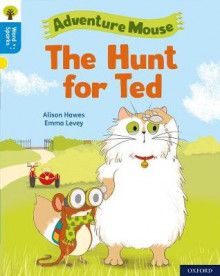 Oxford Reading Tree Word Sparks: Level 3: The Hunt for Ted av Alison Hawes (Heftet)