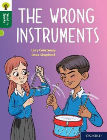 Oxford Reading Tree Word Sparks: Level 12: The Wrong Instruments av Lucy Courtenay (Heftet)