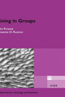 Living in Groups av Jens Krause og Graeme D. Ruxton (Innbundet)