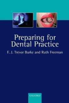 Preparing for Dental Practice av Trevor Burke og Ruth Freeman (Heftet)