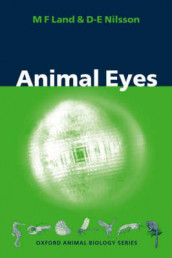 Animal Eyes av Michael F. Land og Dan-E. Nilsson (Heftet)