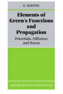 Elements of Green's Functions and Propagation av G. Barton (Heftet)